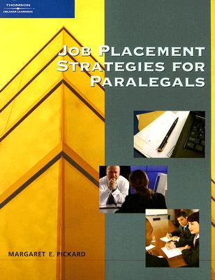 Job Placement Strategies for Paralegals By Pickard, Margaret E.