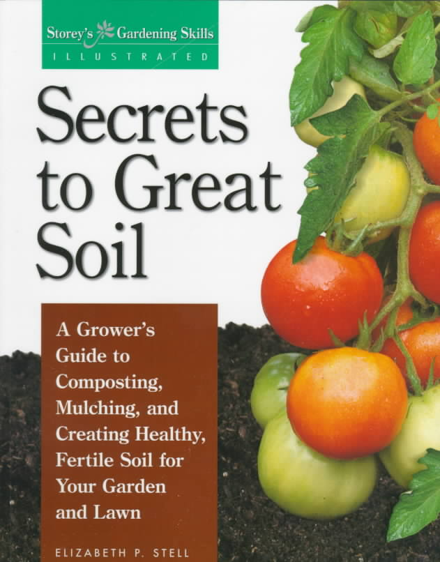 Secrets to Great Soil By Stell, Elizabeth
