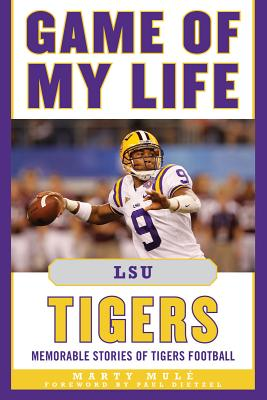 Game of My Life Lsu Tigers By Mule, Marty